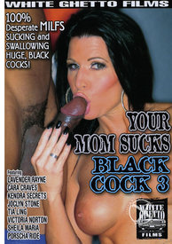 Your Mom Sucks Black Cock 03